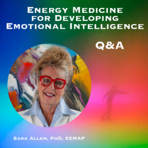 Energy Medicine for Developing Emotional Intelligence - Live Q&A (1.5 hrs)