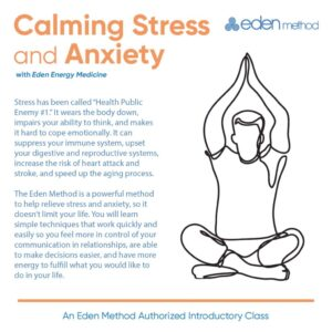 Calming Stress and Anxiety with Eden Energy Medicine